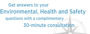 Get answers to your Environmental, Health and Safety questions with a complimentary 30-minute consultation.